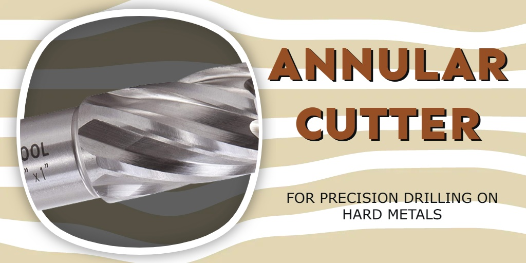 Annular Cutter: For Precision Drilling on Hard Metals