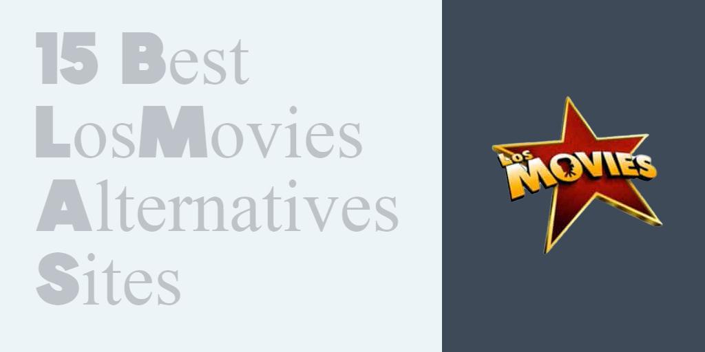 15 Best LosMovies Alternatives Sites